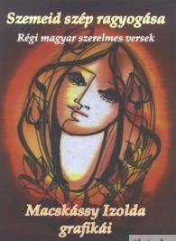 Szemeid szép ragyogása / Régi szerelmes versek / by Kiss Gabor / Tinta Könyvkiadó / Historcal love poems from Hungary (9639372358)