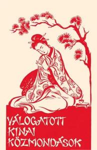 Válogatott kínai közmondások / Tinta Könyvkiadó / Assorted Chinese proverbs (9789634092018)