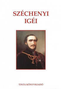 Széchenyi igéi / Tinta Könyvkiadó / Words of Szechenyi (9786155219917)
