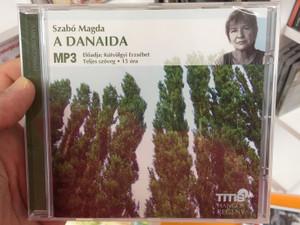 A danaida by Szabó Magda MP3 cd - Audio Book / Hangos regény / Read by Kútvölgyi Erzsébet / Teljes szöveg - 15 óra - 15 hours / Titis Kft 2010 (9789638886323)