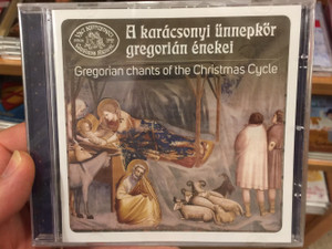 A karácsonyi ünnepkor gregorián énekei Audio CD Gregorian chants of the Christmas Cycle / Váci Nemzetközi Gregorián Fesztivál - Gregorián Társaság (5999887248689)