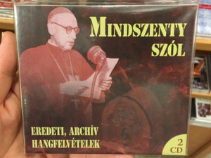 Mindszenty Szól 2 x Audio CD / Narrated by Bőzsöny Ferenc / Eredeti Archív Hangfelvételek / Archive speeches of Mindszenty József Hungarian Catholic Bishop (5999885039487)