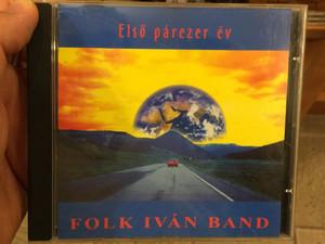 Első párezer év - Folk Iván Band / Télnek vége, Nézz szét, Hazafelé, Kiszállunk, Titanic (1226000030277)