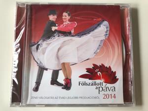 Fölszállott a páva 2014 - Zenei válogatás az évad legjobb produkcióiból CD / Hungarian Folk Music for for Folk Dancing / népzene - néptánc (5999542818998)