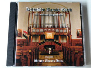 Kelenfoldi Barokk Estek - 50. jubileumi hangversenye / Orgonal: Alfoldy-Boruss Csilla / Audio CD 2004 / AB-2005