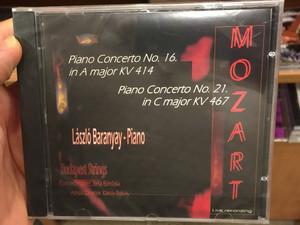 Mozart - Piano Concerto No. 16 in A major KV 414 - No. 21 in C major KV 467 / László Baranyay - Piano / Budapest Strings - Concert master Béla Bánfalvi - LIVE RECORDING / Audio CD 2005 (8000000058836)