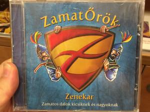 ZamatŐrök Zenekar - Zamatos dalok kicsiknek és nagyoknak / Audio CD 2009 / Juicy Songs for Children (8000000055330)