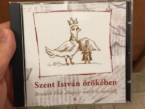 Szent István örökében - Benedek Elek Magyar mesék és mondák / Hungarian tales and legends by Elek Benedek (1859 - 1929) / Read by Fazekas Zsuzsa & Tóth Tamás / Karcsú KKT Audio CD 2006 (1259000034952)