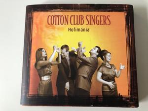 Cotton Club Singers - Hofimánia / Bartus Patrícia, Fehér Gábor, László Boldizsár, Mezőfi Gabriella / Geg Records Audio CD 2007 / GEG 023 / Hofi Géza comedian Musical tribute (5998175173542)