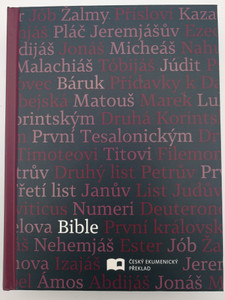 Bible in Czech Ecumenical Translation / Hardcover - Books of the Bible motif / Deutero-canonical / Pismo Svaté Starého a Nového Zakona / Český Ekumenický překlad / Česká biblicka společnost 2019 / Čep Bible (9788075450876)