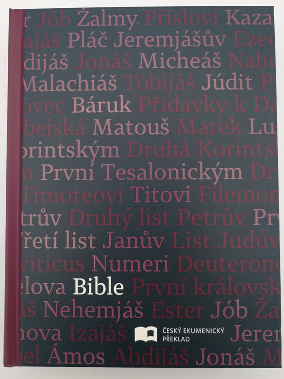 Bible in Czech Ecumenical Translation / Hardcover - Books of the Bible motif / Deutero-canonical / Pismo Svaté Starého a Nového Zakona / Český Ekumenický překlad / Česká biblicka společnost 2019 / Čep Bible (9788075450876)