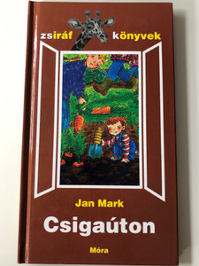 Csigaúton by Jan Mark / Hungarian edition of A Worm's Eye View / Móra könyvkiadó 2000 / Illustrated by the Author / Translation by F. Nagy Piroska / Zsiráf könyvek (9789631175554)