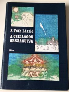 A csillagok országútja by S. Tóth László / Móra könyvkiadó 1984 / Illustrations by Makovecz Benjámin / Hungarian astronomy for children / Hardcover (9631132102)
