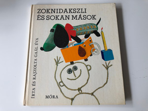 Zoknidakszli és sokan mások by Gaál Éva / Móra Könyvkiadó 1977 / Illustrated by the Author / Hardcover 2nd edition (9631110583)