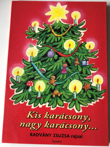 Kis karácsony, nagy karácsony... Radvány Zsuzsa rajzai / Santos Könyvkiadó / Hungarian language Christmas board book (9786155135293)