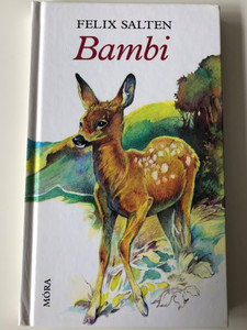 Bambi by Felix Salten / Hungarian Edition of Bambi, Eine Lebensgeschichte aus dem walde / Móra könyvkiadó 2007 / Translated by Fenyő László / Hardcover 17th edition (9789631182729)