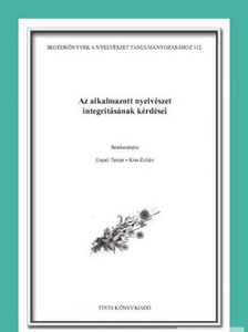 Az alkalmazott nyelvészet integritásának kérdései / Editor Gecső Tamás, Kiss Zoltán / Tinta Könyvkiadó / Issues of the integrity of applied linguistics (9789639902572)