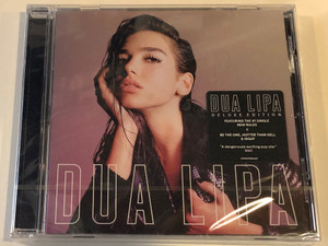 Dua Lipa / Deluxe Edition / Featuring The #1 Single New Rules & Be The One, Hotter Than Hell & IDGAF, ''A dangerously exciting pop star'' NME / Warner Bros. Records Audio CD 2017 / 0190295906269