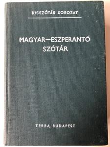 Hungarian - Esperanto Dictionary by Pechan Alfonz / Magyar - Eszperantó szótár / Terra Budapest 1988 / Kisszótár Sorozat / 6th edition (9632052099)