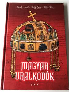 Magyar Uralkodók by Nógrády Árpád - Pállfy Géza - Velkey Ferenc / Hungarian Rulers / Tóth Könyvkereskedés és Kiadó / Hardcover / TKK 1070 (9635964293)