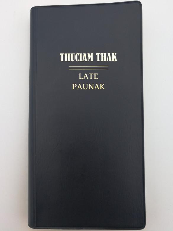 Thuciam thak - Late Paunak / New Testament psalms and proverbs in Tedim Chin / Bible Society of Myanmar - UBS 2013 / Black vinyl bound / Tiddim Chin NT - first printing (9788941292852)
