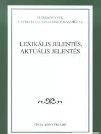 Lexikális jelentés, aktuális jelentés / Editor Gecső Tamás / Tinta Könyvkiadó / Lexical meaning, actual meaning in Hungarian (963860901x)