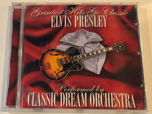 Greatest Hits Go Classic: Elvis Presley / Performed by Classic Dream Orchestra / BMG Audio CD 2001 / 74321 89436 2