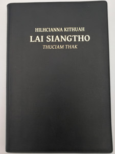 Tedim Chin New Testament Study Bible / Hilhcianna kithuah - Lai Siangtho - Thuciam Thak / Bible Society of Myanmar 2012 / RCHT 262SB / Black Vinyl Bound (9781921445330)