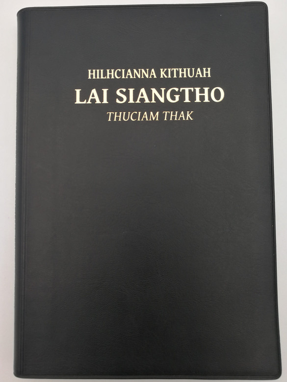 Tedim Chin New Testament Study Bible / Hilhcianna kithuah - Lai Siangtho - Thuciam Thak / Bible Society of Myanmar 2012 / RCHT 262SB / Black Vinyl Bound (9781921445330)