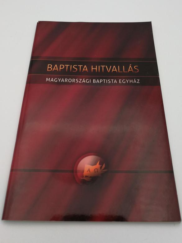 Baptista Hitvallás - Magyaroszági Baptista Egyház 2015 / Hungarian Baptist Confession / Paperback / Hungarian Baptist Congregation Statement of Faith (9789631222449)