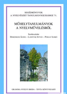 Műhelytanulmányok a nyelvművelésről / Editor Domonkosi Ágnes, Lanstyák István, Posgay Ildikó / Tinta Könyvkiadó / Workshop studies on language cultivation in Hungarian (9789637094750)