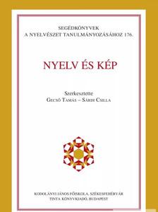 Nyelv és kép / Editor Gecső Tamás, Sárdi Csilla / Tinta Könyvkiadó / Language and image (9789634090229)