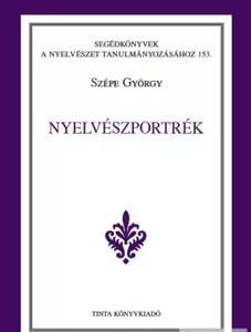 Nyelvészportrék / by Szépe György / Tinta Könyvkiadó / Portraits of linguists (9786155219429)