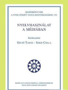 Nyelvhasználat a médiában / by Gecső Tamás, Sárdi Csilla / Tinta Könyvkiadó / Use of language in the media in Hungarian (9786155219443)