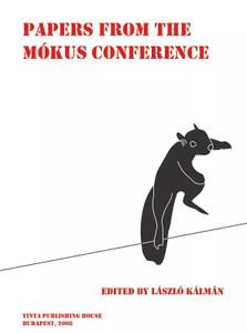 Papers from the Mókus Conference / Editor László Kálmán / Tinta Könyvkiadó (9789639902053)