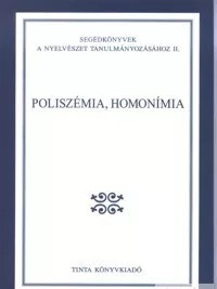 Poliszémia, homonímia / Editor Gecső Tamás / Tinta Könyvkiadó / Polysemy, homonymy in Hungarian (9638601310)