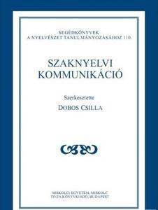 Szaknyelvi kommunikáció / Editor Dobos Csilla / Tinta Könyvkiadó / Professional language communication in Hungarian (9789639902497)