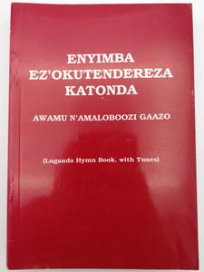 Luganda Christian Hymn Book with Tunes / Enyimba Ez'okutendereza katonda / Awamu N'Amaloboozi Gaazo / Paperback 1992 / Centenary publishing House Limited (LugandaHymnBook)