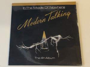 In The Middle Of Nowhere - Modern Talking – The 4th Album/ Sony Music Audio CD 2010 / 88697758252