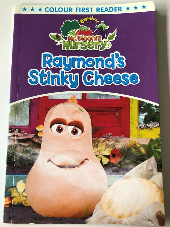 Mr. Bloom's Nursery: Raymond Stinky Cheese / Bantam Books 2013 / Colour First reader / Paperback (9780857512536)