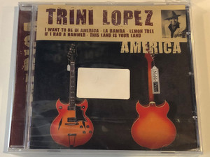 Trini Lopez ‎– America / I Want To Be In America, La Bamba, Lemon Tree, If I Had A Hammer, This Land Is Your Land / Membran International GmbH ‎Audio CD 2004 / 222097-205
