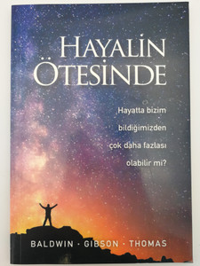 Hayalin Ötesinde by John Baldwin, L. James Gibson, Jerry D. Thomas / Turkish edition of Beyond Imagination / Kutsal Kitap - Bible Society in Turkey 2017 / Paperback (9786056463785)