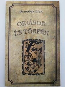 Óriások és törpék by Benedek Elek / Illustrations by Széchy Gyula / Nemzeti Örökség kiadó / Hungarian folk tales (9786155496073)