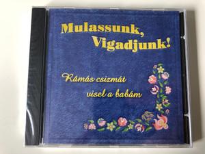 Mulassunk, Vigadjunk! - Ramas csizmat visel a babam / MusiCDome Kft Audio CD 2005 / 5998175162218