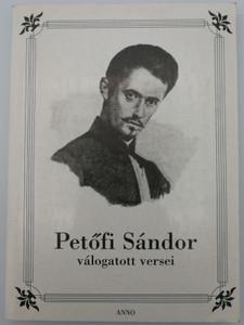 Petőfi Sándor válogatott Versei / Selection of Poems from Sándor Petőfi / Anno könyvkiadó / Paperback (963853897X)