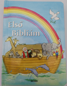 Első Bibliám - Hungarian edition of My First Bible / Illustrations by Kate Davies / Móra könyvkiadó 2015 / Hardcover / Children's Bible - Fontos történetek az Ó- és Újszövetségből gyerekeknek (9789631199611)