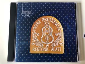 Magyar Tekerőzenekar – Kertünk Alatt / Fonó Records Audio CD 1997 / E01