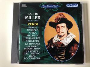 Lajos Miller Baritone - Verdi / Ernani, Nabucco, Attila, Macbeth, Luisa Miller, Rigoletto, La Traviata, Un Ballo In Maschera, La Forza Del Destino, Simon Boccanegra / Hungaroton Classic Audio CD 2000 Stereo / HCD 31934