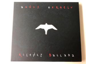 Agócs Gergely – Kilencz Ballada / Fonó Records Audio CD 2005 / FA224-2