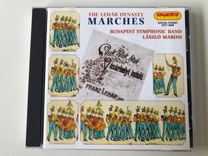 The Lehár Dynasty – Marches / Budapest Symphonic Band, László Marosi / Hungaroton Classic Audio CD 1997 Stereo / HCD 16849
